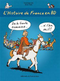 L'Histoire de France en BD : De la Gaule romaine à l'an mil  de Dominique Joly, illustré par Bruno Heitz  L'école des loisirs dans la collection Mille bulles