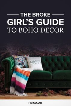 Boho decor can get pricey due to the prevalence of antique and handmade elements, but with a little help you can capture the style's eclectic charm on a budget. From sofas to chandeliers, here are the most affordable decor finds to create the boho home you've been fantasizing about.