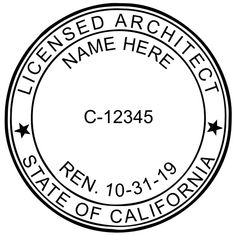 This is a sample #California #Architect #Seal with the Renewal Date on the Seal. We also carry the version with a blank line if you prefer to write in the date.