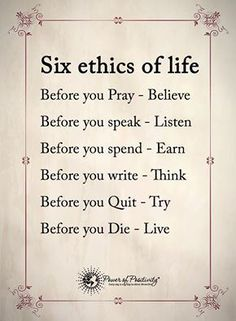 Wisdom Quotes : QUOTATION - Image : As the quote says - Description Six ethics of life. Wisdom Quotes, True Quotes, Words Quotes, Great Quotes, Quotes To Live By, Motivational Quotes, Inspirational Quotes, Sayings, Positive Affirmations