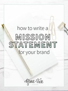 How to Write a Mission Statement for Your Brand or Business via @graceandvine