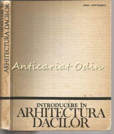 Introducere In Arhitectura Dacilor - Dinu Antonescu Lei, Decor, Decoration, Dekoration, Inredning, Interior Decorating, Deco, Decorations, Deko