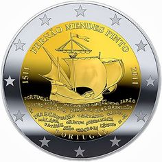 "Portuguese commemorative 2 euro coins 2011 - 500th Birthday of Fernão Mendes Pinto The coin commemorates the 500th anniversary of the birth of Fernão Mendes Pinto, the Portuguese explorer of the Asian seas and countries. ""Peregrinação"" (Pilgrimage), his book on discoveries and adventures was published posthumously.   Commemorative 2 euro coins from Portugal"