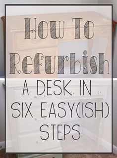 How to refurbish a desk in six steps! It was a perfect fit for my office.