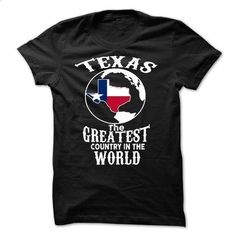 texas the greatest country in the world - #white sweatshirt #sweater nails. SIMILAR ITEMS => https://www.sunfrog.com/States/texas-the-greatest-country-in-the-world.html?68278