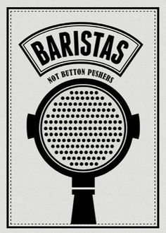 Baristas Not Button Pushers posters - Coffee - Kaffee Coffee Latte Art, Coffee Barista, Coffee Love, Coffee Drinks, Coffee Shop, Coffee Advertising, Coffee Tattoos, Coffee Illustration, Coffee Drawing