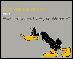 New funny quotes humor morning ideas Looney Tunes Characters, Classic Cartoon Characters, Looney Tunes Cartoons, Funny Cartoons, Good Morning Funny, Good Morning Friends, Good Morning Greetings, Morning Humor, Morning Quotes