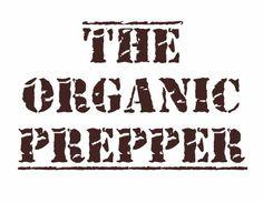 #Love life, love health# The Organic Prepper