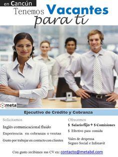 Vacantes en Cancún Interesados enviar  su CV al correo contacto@metabd.com