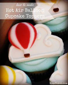 How to Make Hot Air Balloon Cupcake Toppers - Rose Bakes
