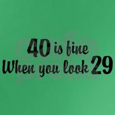40 Is Fine When You Look 29 Dark T-Shirt