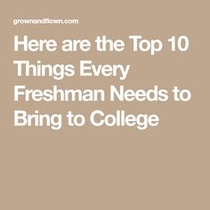 Here are the Top 10 Things Every Freshman Needs to Bring to College