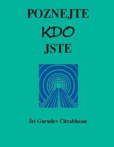 Šrí Gurudév Čitrabhanu – Poznejte kdo jste
