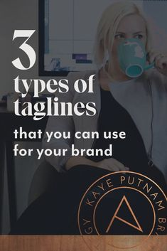 Let's look at the 3 Types of Taglines & How to Write Them - from Kaye Putnam, the Psychology-based Brand Strategist - Actual storefront or a digital storefront, the best way to attract the right clients is to be very clear about who you are – and how you can help them. About: Branding, brand strategy, creative business, online business strategy. #branding #entrepreneurs #tagline #slogan