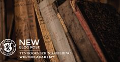 10 Books Behind Building Welton Academy . Jonathan Welton . Welton Academy