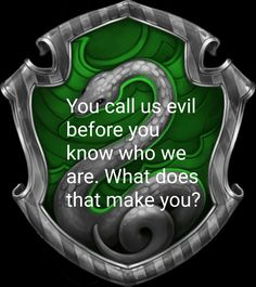 Someone actually saw my Slytherin scarf and called me evil right off the bat today