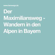 Der Maximiliansweg - Wandern in den Alpen in Bayern