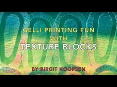Printing with Gelli Arts®: Gelli® Printing Fun With Texture Blocks