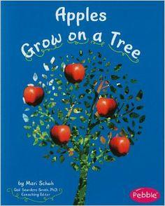 Apples Grow on a Tree (How Fruits and Vegetables Grow): Mari Schuh, PhD, Gail Saunders-Smith: 9781429661812: Amazon.com: Books