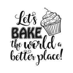 Bake the world a better place, cupcake cooking food clipart vector graphics cut files jpg png cricut silhouette cameo Baking Quotes, Food Quotes, Food Clipart, Kitchen Quotes, Calligraphy Quotes, No Cook Meals, Cupcake Sayings, Cricut Design, Silhouette Cameo
