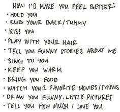 what i want my kids' answers to be if someone asked them how their mommy made them feel better.