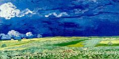 Vincent van Gogh: Wheatfield Under Clouded Sky.  Auvers-sur-Oise: July, 1890.  (Painted near the end of his life.) Amsterdam: Van Gogh Museum. (Info from widipedia.org)