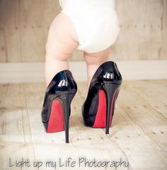 6 month photo session + Louboutins--my daughter Shannon--LOVE!