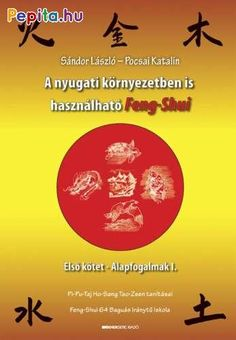 Pocsai Katalin: A nyugati környezetben is használható Feng-Shui Feng Shui, Singing, Products, Good Day Quotes, Be Nice, Gadget