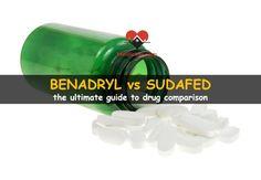 Benadryl and Sudafed compared ....