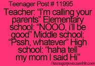 Elementary is accurate, middle school accurate, and high school I don't know but I can picture some kids saying this ;)