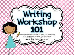 Writing Workshop 101: Everything you need to set up and run a successful writing workshop!