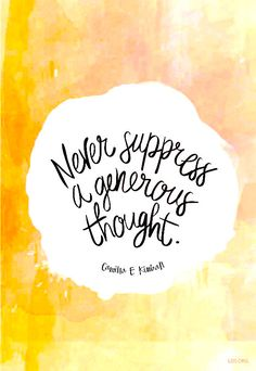 Never suppress a generous thought - camilla e kimball