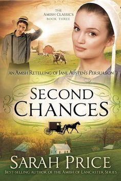 Second Chances: An Amish Retelling of Jane Austen's Persuasion (The Amish Classics) by Sarah Price austenauthors.net