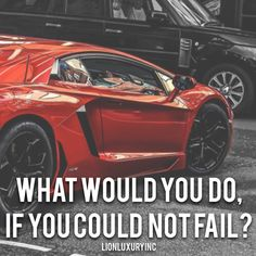 What would you do?? Think about it and then just go after it with all you have. Visit us at LionLuxury.com and follow @LionLuxuryinc