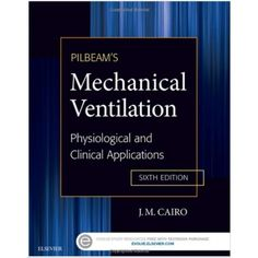 Pilbeam's Mechanical Ventilation: Physiological and Clinical Applications, 6e 6th Edition