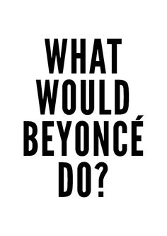 Beyonce Poster typography art wall decor mottos by mottosprint