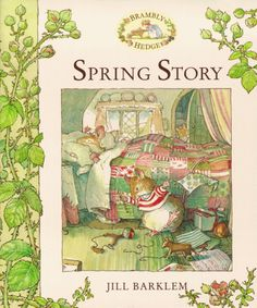 Spring Story by Jill Barklem. Looks like my kind of book <3