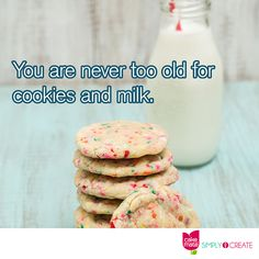 You are never too old for cookies and milk.