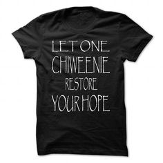 LET ONE CHIWEENIE RESTORE YOUR HOPE - #unique gift #gift certificate. THE BEST => https://www.sunfrog.com/Pets/LET-ONE-CHIWEENIE-RESTORE-YOUR-HOPE-Black-Guys.html?60505