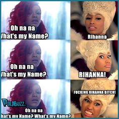 Rihanna and Nicki Minaj Meme Oh na na what's my name http://polabuzz.blogspot.com/2015/08/top-5-funniest-meme-about-rihanna-and.html