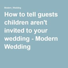 tell guests children arent invited your wedding