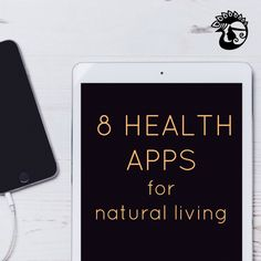 8 HEALTH APPS for natural living