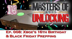 We wish the Microsoft Xbox a happy 16th birthday and prepare you for Black Friday 2018 with a discussion of video game deals and strategic tips for scoring your epic Black Friday loot.