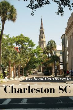 Some suggestions for Romantic Weekend Getaways on Charleston SC