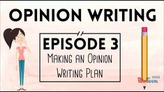 VIDEO: Opinion Writing for Kids | Episode 3 | Making a Plan
