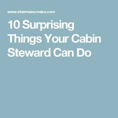 10 Surprising Things Your Cabin Steward Can Do