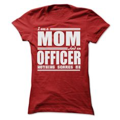 I AM A MOM AND AN OFFICER SHIRTS T Shirt, Hoodie, Sweatshirt