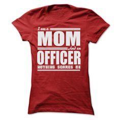 I AM A MOM AND AN OFFICER SHIRTS T Shirt, Hoodie, Sweatshirt