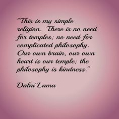This is such an inspirational quote by the Dalai Lama