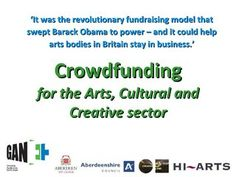 Crowdfunding for the Arts and Cultural Sector by Sian Jamieson, via Slideshare